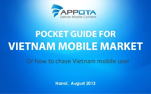 Or how to chase Vietnam mobile user Hanoi, August 2013