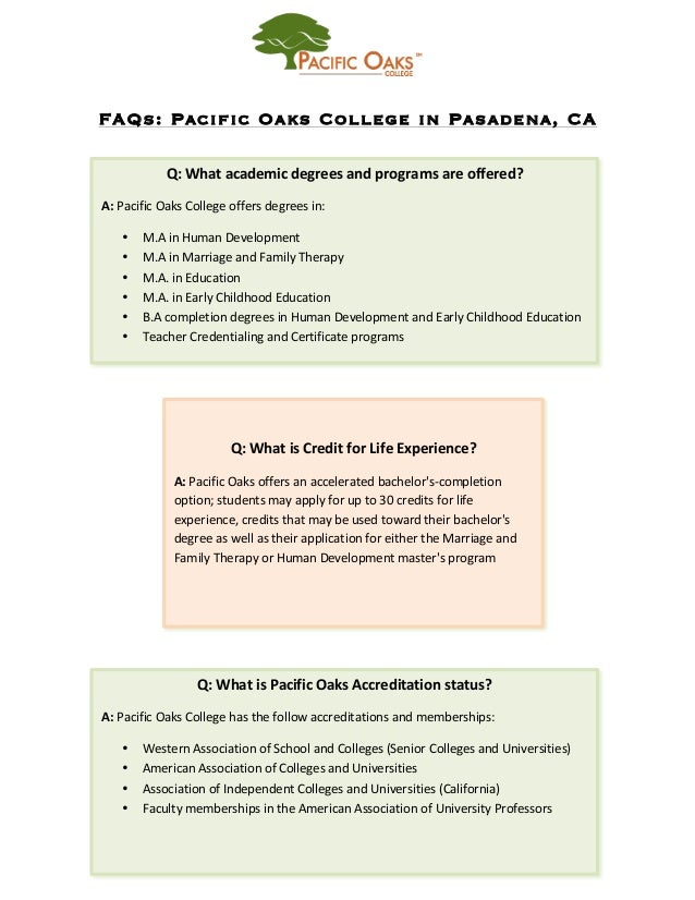 FAQs: Pacific Oaks College in Pasadena, CA                            Q:  What  academic  degrees...