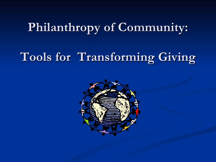 Philanthropy of Community: Tools for Transforming Giving