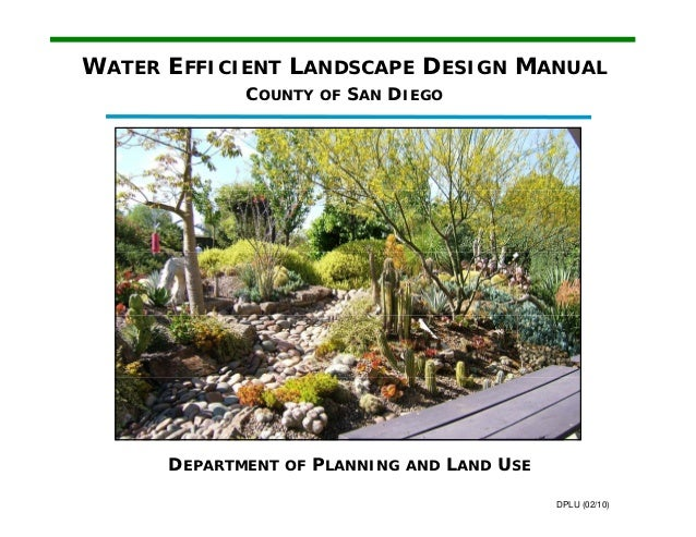 WATER EFFICIENT LANDSCAPE DESIGN MANUAL             COUNTY OF SAN DIEGO      DEPARTMENT OF PLANNING AND LAND USE          ...