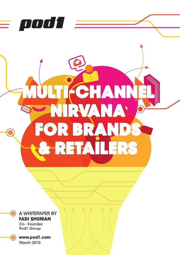 Multi-channel Nirvana for Brands and Retailers                                                    Most retailers today und...