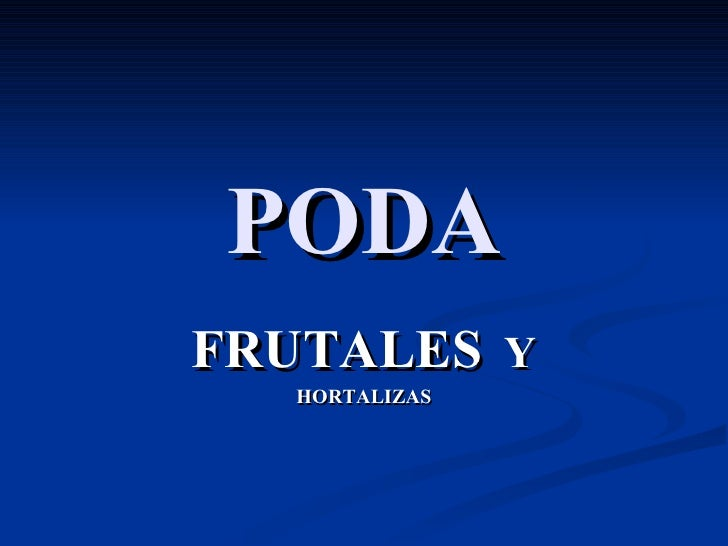 PODA FRUTALES   Y HORTALIZAS