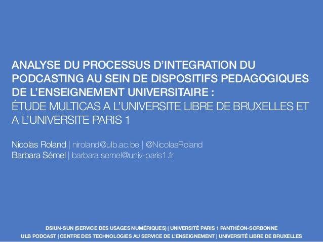 ANALYSE DU PROCESSUS D'INTEGRATION DU PODCASTING AU SEIN DE DISPOSITIFS PEDAGOGIQUES DE L'ENSEIGNEMENT UNIVERSITAIRE : ÉTU...