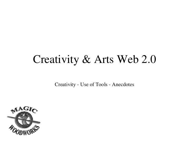 Creativity & Arts Web 2.0 Creativity - Use of Tools - Anecdotes