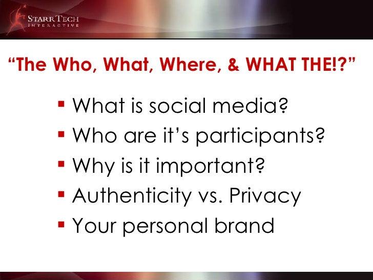 """ The Who, What, Where, & WHAT THE!?"" <ul><li>What is social media? </li></ul><ul><li>Who are it's participants? </li></ul..."