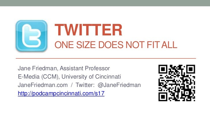 Twitter: One Size Does Not  Fit All