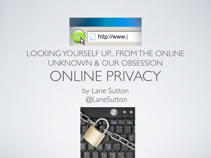 Pod camp boston 2011 locking up yourself online