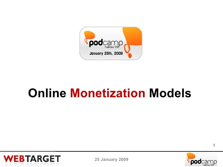 25 January 2009 Online  Monetization  Models