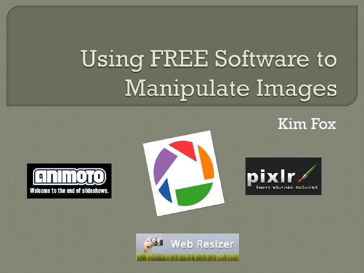 Using FREE Software to Manipulate Images