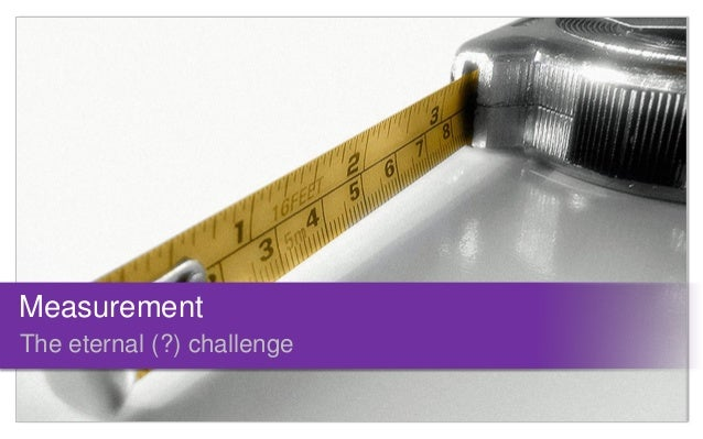 MeasurementThe eternal (?) challenge