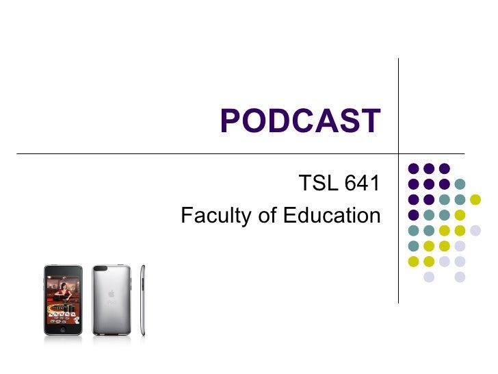 PODCAST TSL 641 Faculty of Education