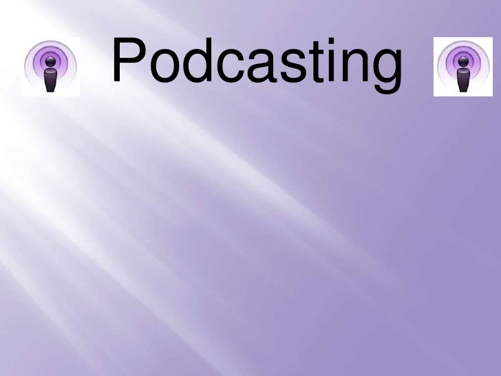 Podcasting<br />