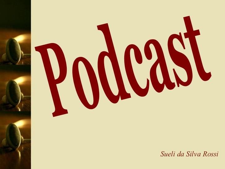 Podcast Sueli da Silva Rossi