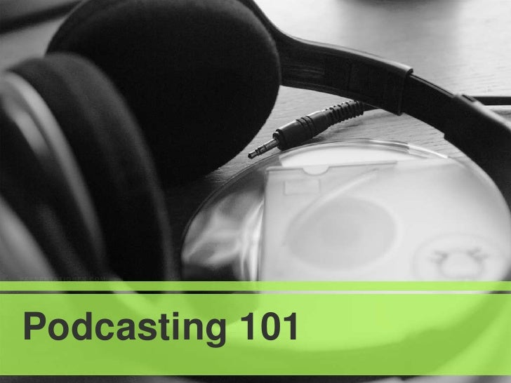 Podcasting 101<br />