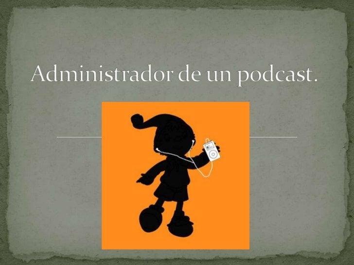 Podcast administracion