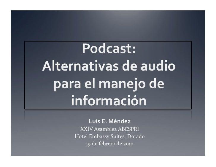 Podcast Alternativas De Audio Para El Manejo De Informacion