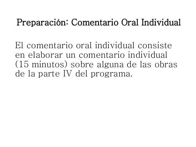 Preparación: Comentario Oral Individual El comentario oral individual consiste en elaborar un comentario individual (15 mi...
