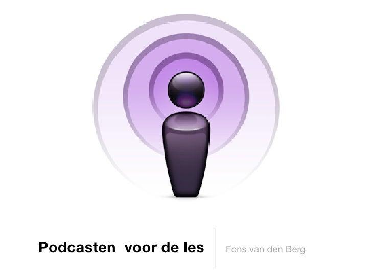 Podcasten voor de les   Fons van den Berg