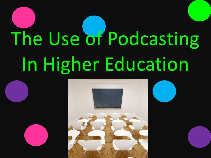 The Use of Podcasting  In Higher Education