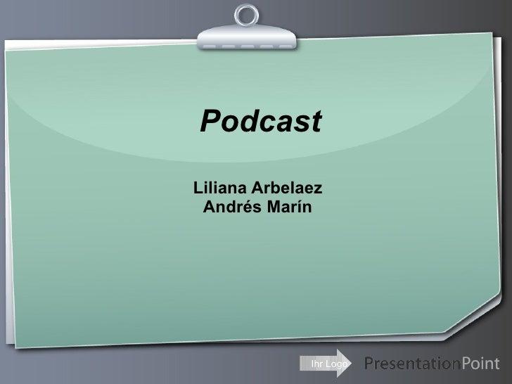 Podcast Liliana Arbelaez Andrés Marín
