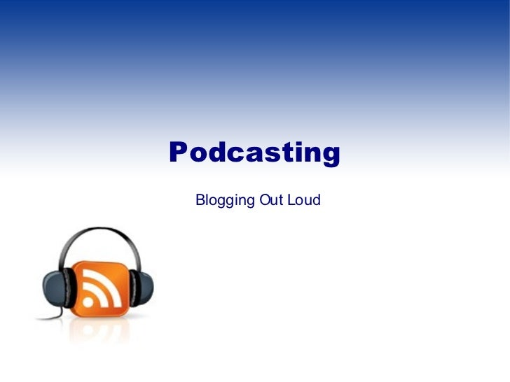 Overview of Podcasting