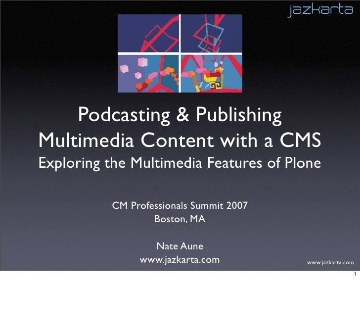 Podcasting and Publishing Multimedia Content with a Web Content Management System: Exploring the Multimedia Features of Plone
