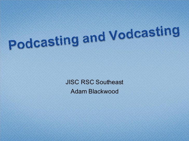 Podcasting And Vodcasting
