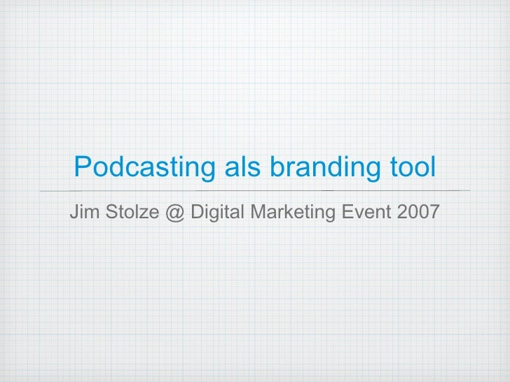 Podcasting as a branding tool
