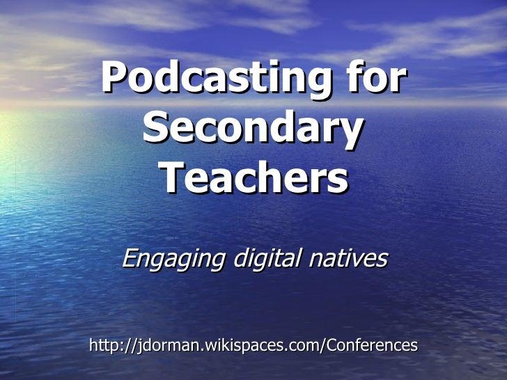 Podcasting for Secondary Teachers