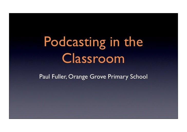 Podcasting In The Classroom3834