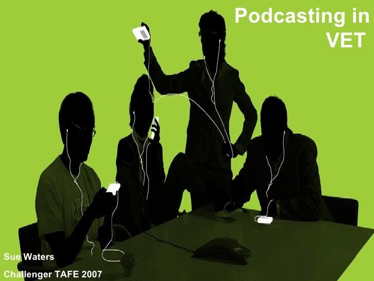 Podcasting in VET - Audio Podcasting