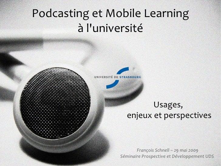 Podcasting et Mobile Learning         à l'université                              Usages,                   enjeux et pers...