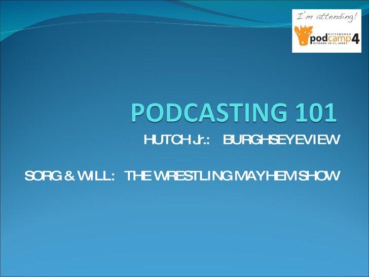HUTCH Jr.:  BURGHSEYEVIEW SORG & WILL:  THE WRESTLING MAYHEM SHOW