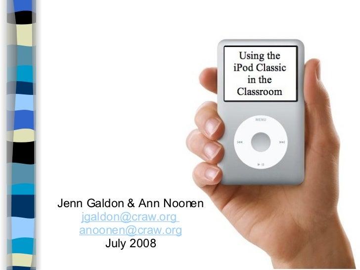 Jenn Galdon & Ann Noonen [email_address] .org  [email_address] .org July 2008