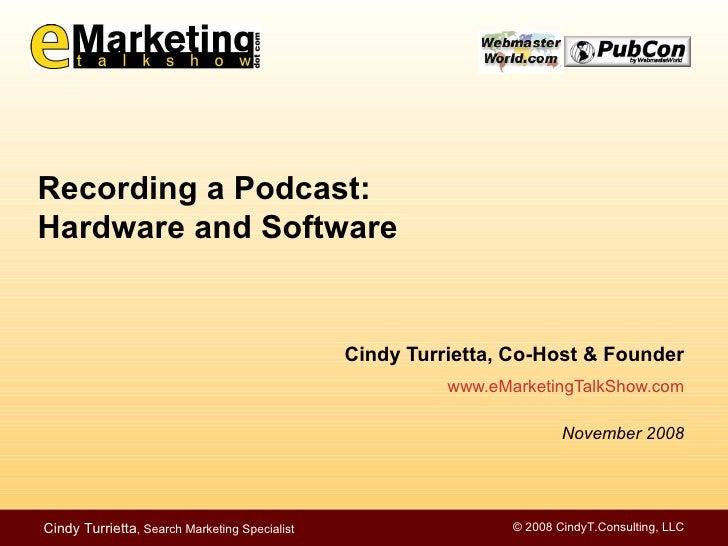 <ul><li>Cindy Turrietta, Co-Host & Founder </li></ul><ul><li>www.eMarketingTalkShow.com </li></ul><ul><li>November 2008 </...