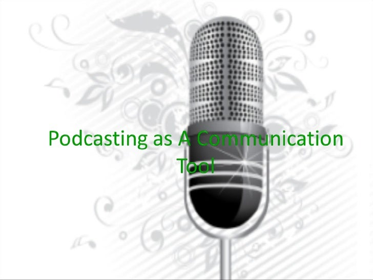 Podcasting As A Communication Tool
