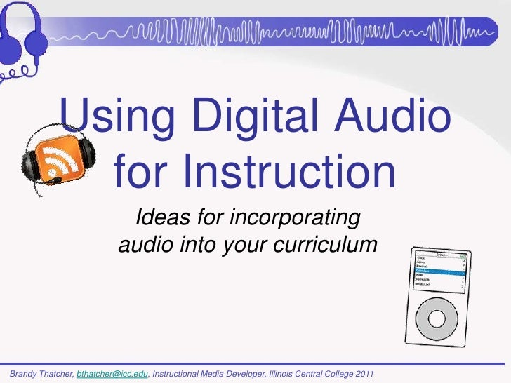 Using Digital Audio              for Instruction                             Ideas for incorporating                      ...