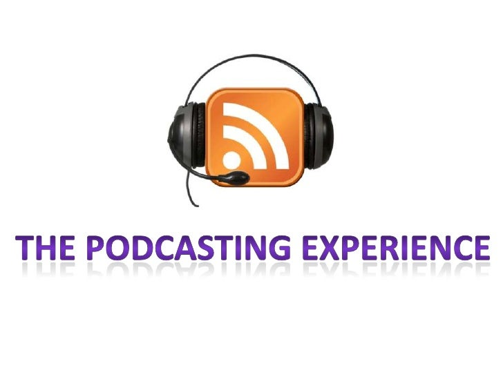 Podcasting Experience