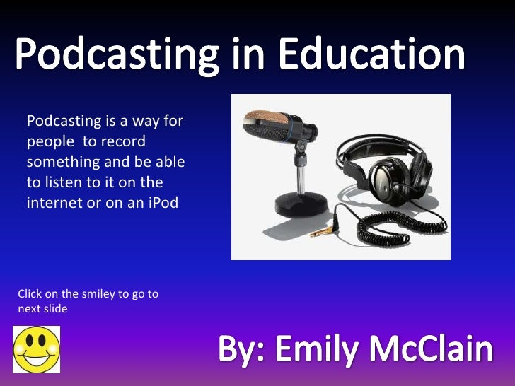 Podcasting is a way for people to record something and be able to listen to it on the internet or on an iPodClick on the s...