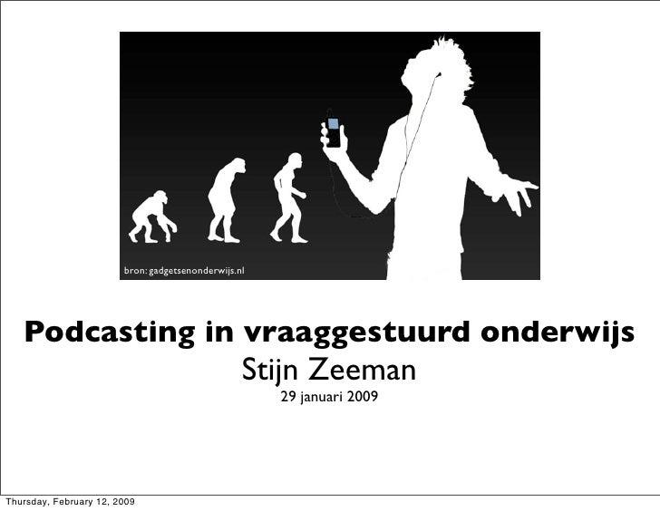 bron: gadgetsenonderwijs.nl        Podcasting in vraaggestuurd onderwijs                                                  ...