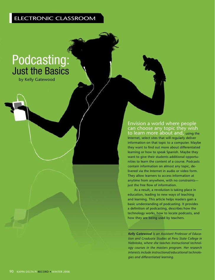 ELECTRONIC CLASSROOM        Podcasting:    Just the Basics        by Kelly Gatewood                                       ...