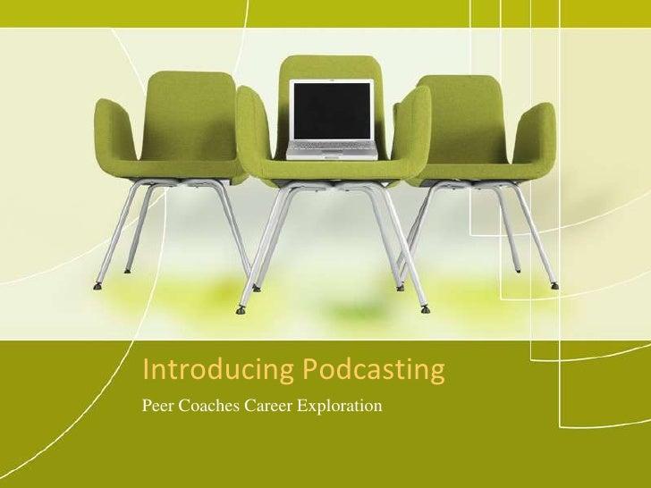 Podcasting peercoachespart1