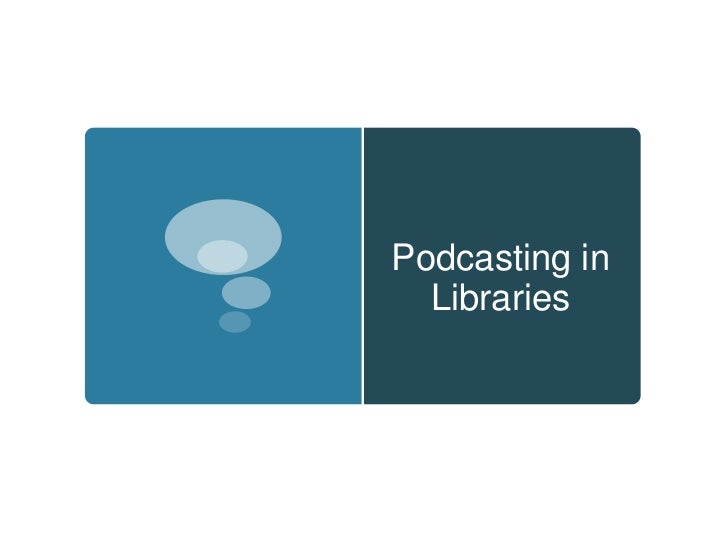 Podcasting in Libraries<br />