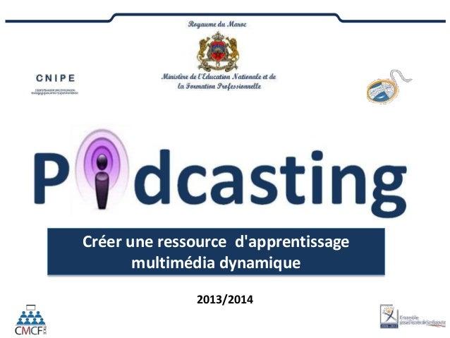 Créer une ressource d'apprentissage multimédia dynamique 2013/2014