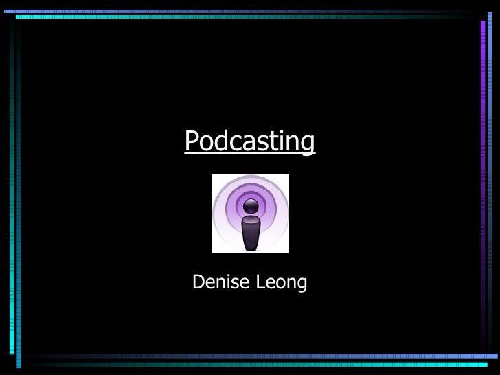 Podcasting Denise Leong