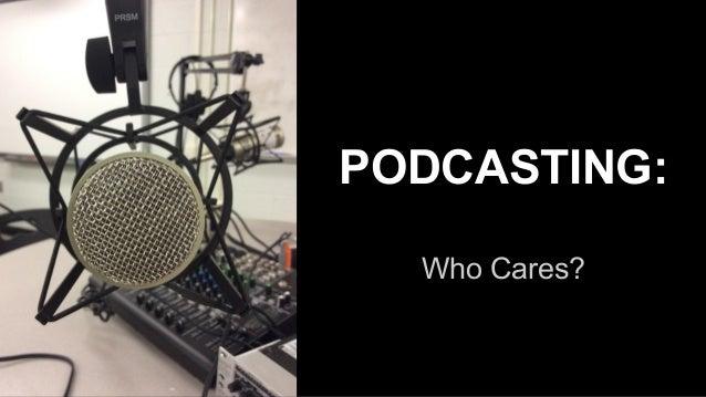 Podcasting Who Cares? Teacher Voice
