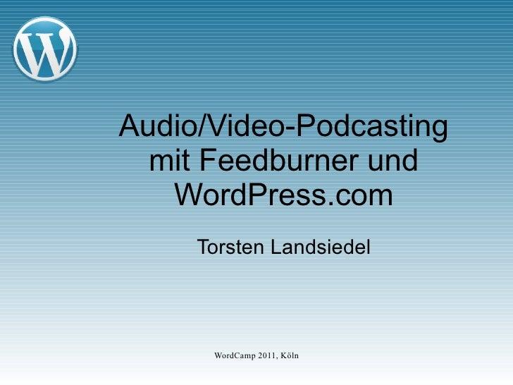 Audio/Video-Podcasting mit Feedburner und WordPress.com Torsten Landsiedel