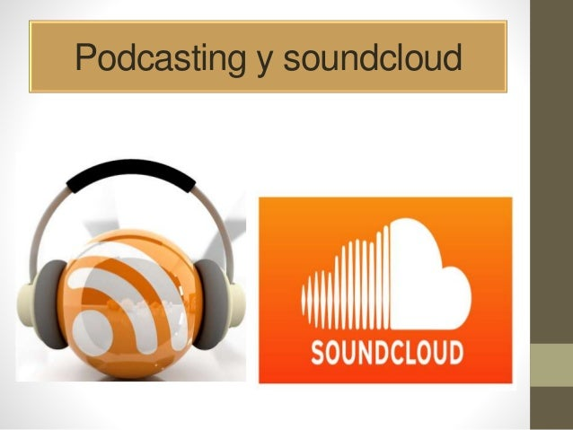 Podcasting y soundcloud