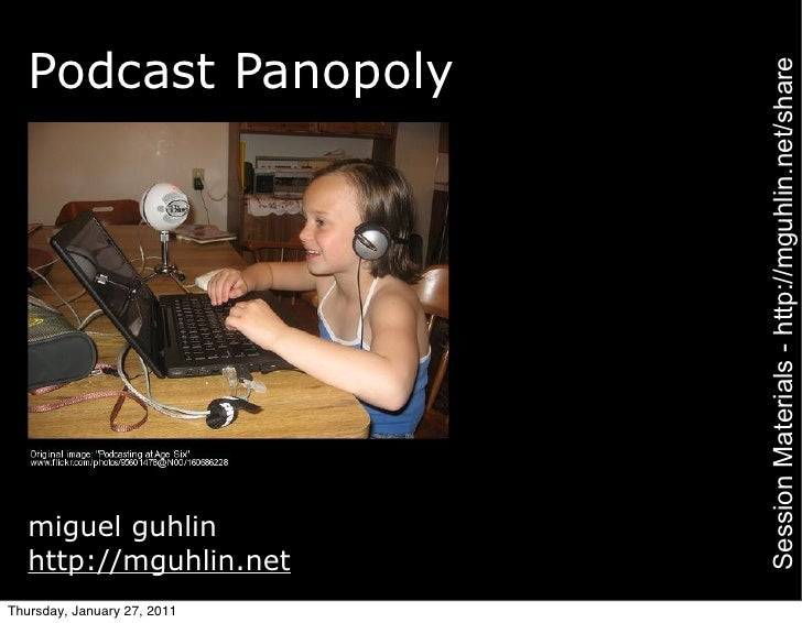 Podcast Panopoly                             Session Materials - http://mguhlin.net/share   miguel guhlin   http://mguhlin...