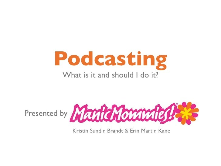 Podcasting: What is it and should I do it?